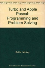 Turbo and Apple Pascal: Programming and Problem Solving
